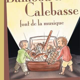 """Spectacle contes en musique : """"Bambou et Calebasse font de la musique"""""""