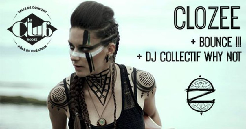 Clozee + Bounce !!! + Collectif Dj Why Not