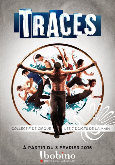 """""""Traces"""" par les 7 Doigts de la Main à Bobino (Paris)"""
