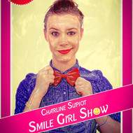 Charline Supiot « Smile Girl Show »