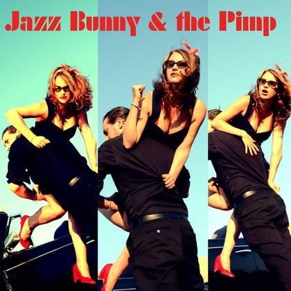 Jazz Bunny & the Pimp